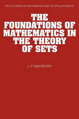 The Foundations of Mathematics in the Theory of Sets - Encyclopedia of Mathematics and Its Applications 82 (Paperback)