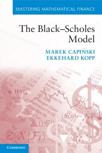 The Black-Scholes Model - Mastering Mathematical Finance (Paperback)