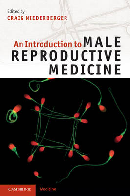 An Introduction to Male Reproductive Medicine (Paperback)