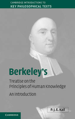 Cover Cambridge Introductions to Key Philosophical Texts: Berkeley's A Treatise Concerning the Principles of Human Knowledge: An Introduction