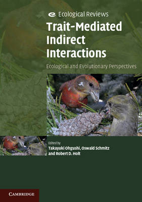 Trait-Mediated Indirect Interactions: Ecological and Evolutionary Perspectives - Ecological Reviews (Paperback)