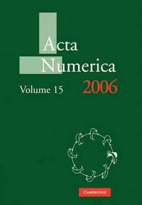 Acta Numerica 2006: Volume 15 - Acta Numerica 15 (Paperback)