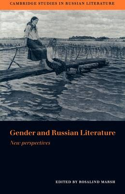 Gender and Russian Literature: New Perspectives - Cambridge Studies in Russian Literature (Paperback)