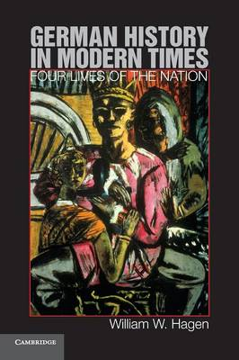 German History in Modern Times: Four Lives of the Nation (Paperback)