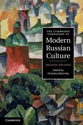The Cambridge Companion to Modern Russian Culture - Cambridge Companions to Culture (Paperback)