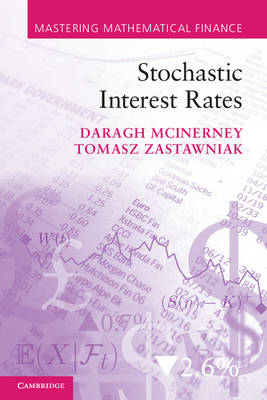 Stochastic Interest Rates - Mastering Mathematical Finance (Paperback)