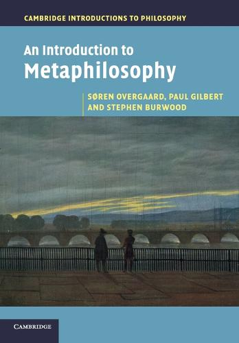An Introduction to Metaphilosophy - Cambridge Introductions to Philosophy (Paperback)