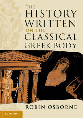 The Wiles Lectures: The History Written on the Classical Greek Body (Paperback)