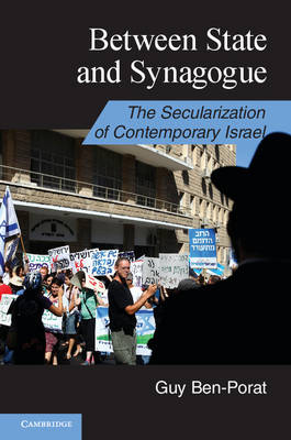 Between State and Synagogue: The Secularization of Contemporary Israel - Cambridge Middle East Studies 42 (Paperback)