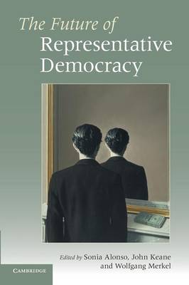 The Future of Representative Democracy (Paperback)