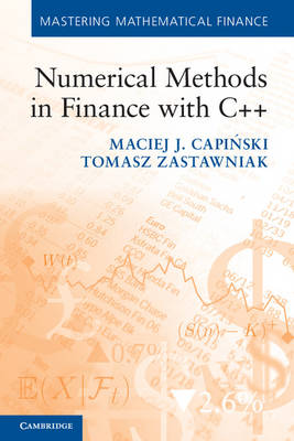 Mastering Mathematical Finance: Numerical Methods in Finance with C++  (Paperback)