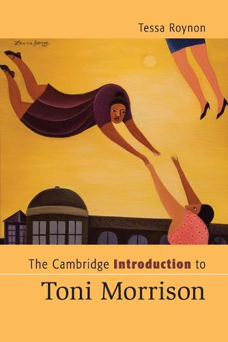 The Cambridge Introduction to Toni Morrison - Cambridge Introductions to Literature (Paperback)