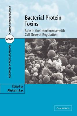 Advances in Molecular and Cellular Microbiology: Bacterial Protein Toxins: Role in the Interference with Cell Growth Regulation Series Number 7 (Paperback)