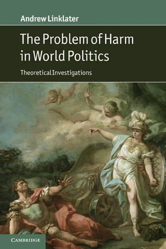 The Problem of Harm in World Politics: Theoretical Investigations (Paperback)