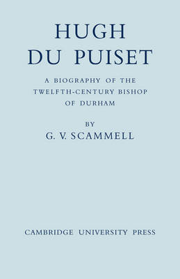Hugh Du Puiset: A Biography of the Twelfth-Century Bishop of Durham (Paperback)