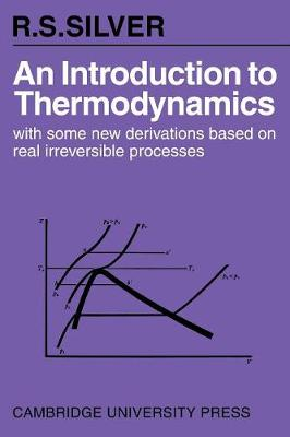 An Introduction to Thermodynamics: With Some New Derivations Based on Real Irreversible Processes (Paperback)