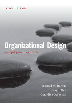 Organizational Design: A Step-by-Step Approach (Paperback)