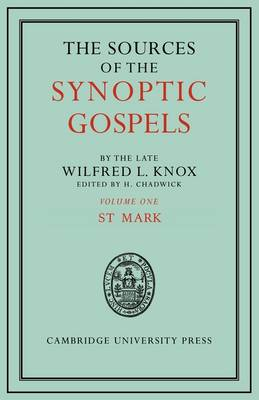 The Sources of the Synoptic Gospels: St Mark Volume 1 (Paperback)