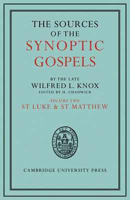The Sources of the Synoptic Gospels: Volume 2, St Luke and St Matthew (Paperback)