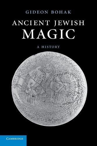 Ancient Jewish Magic: A History (Paperback)