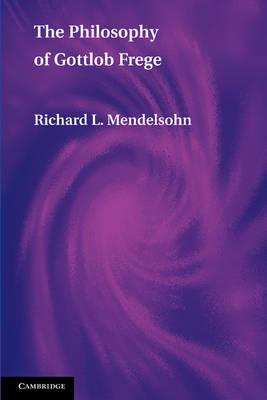 The Philosophy of Gottlob Frege (Paperback)