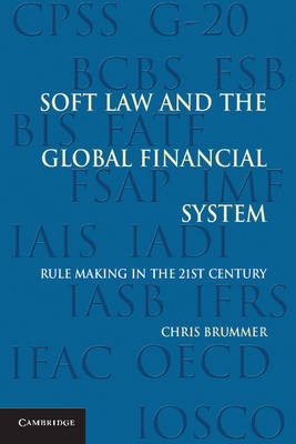 Soft Law and the Global Financial System: Rule Making in the 21st Century (Paperback)