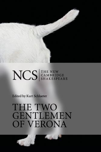 The Two Gentlemen of Verona - The New Cambridge Shakespeare (Paperback)