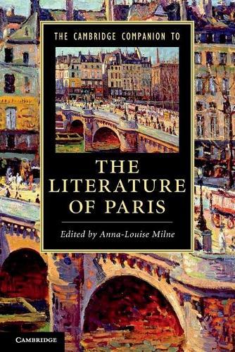 The Cambridge Companion to the Literature of Paris - Cambridge Companions to Literature (Paperback)