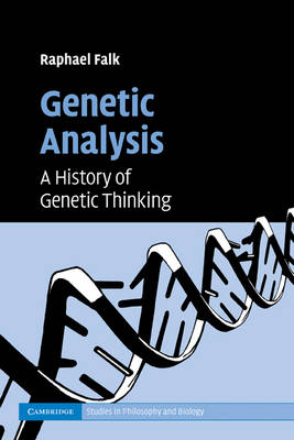 Genetic Analysis: A History of Genetic Thinking - Cambridge Studies in Philosophy and Biology (Paperback)