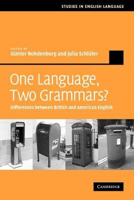 One Language, Two Grammars?: Differences between British and American English - Studies in English Language (Paperback)