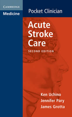 Acute Stroke Care - Cambridge Pocket Clinicians (Paperback)