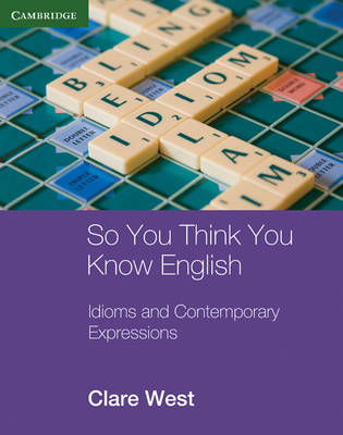 So You Think You Know English: Idioms and Contemporary Expressions - Georgian Press (Paperback)