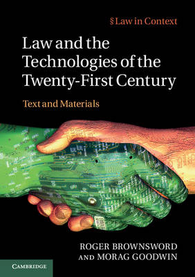 Law in Context: Law and the Technologies of the Twenty-First Century: Text and Materials (Paperback)