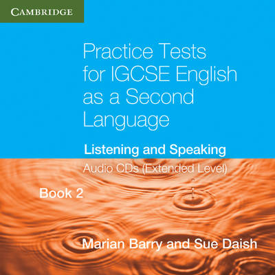 Cambridge International IGCSE: Practice Tests for IGCSE English as a Second Language Book 2 (Extended Level) Audio CDs (2): Listening and Speaking (CD-Audio)