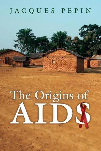 The Origins of AIDS (Paperback)