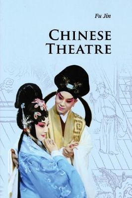 Chinese Theatre - Introductions to Chinese Culture (Paperback)