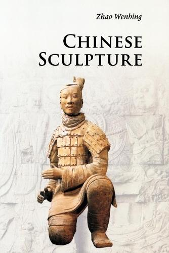 Introductions to Chinese Culture: Chinese Sculpture (Paperback)