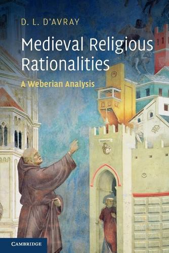 Medieval Religious Rationalities: A Weberian Analysis (Paperback)