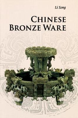 Introductions to Chinese Culture: Chinese Bronze Ware (Paperback)