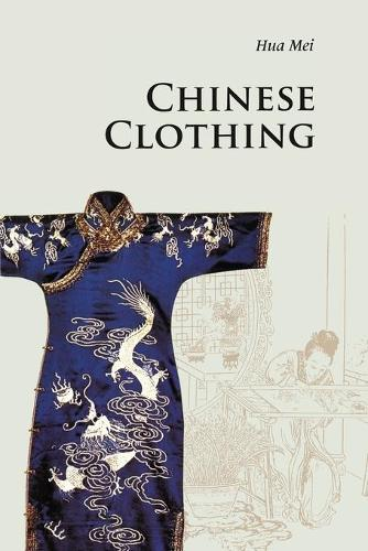 Chinese Clothing - Introductions to Chinese Culture (Paperback)