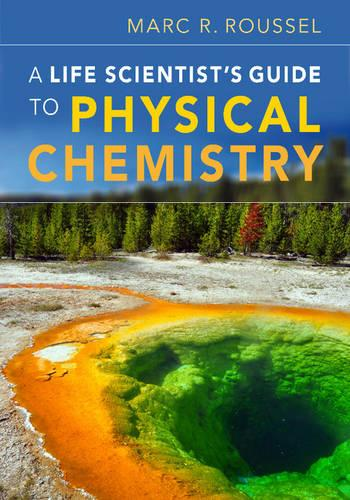 A Life Scientist's Guide to Physical Chemistry (Paperback)