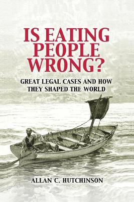Is Eating People Wrong?: Great Legal Cases and How they Shaped the World (Paperback)