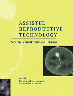 Assisted Reproductive Technology: Accomplishments and New Horizons (Paperback)