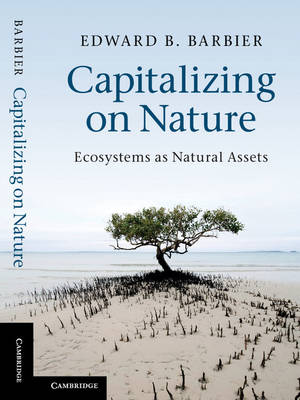 Capitalizing on Nature: Ecosystems as Natural Assets (Paperback)