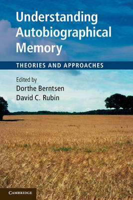 Understanding Autobiographical Memory: Theories and Approaches (Paperback)