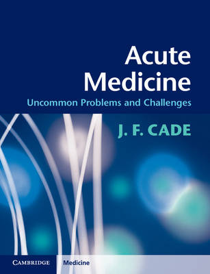 Acute Medicine: Uncommon Problems and Challenges (Paperback)
