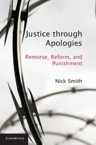 Justice through Apologies: Remorse, Reform, and Punishment (Paperback)