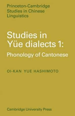Studies in Yue Dialects 1: Studies in Yue Dialects 1 1 - Princeton/Cambridge Studies in Chinese Linguistics 3 (Paperback)