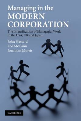 Managing in the Modern Corporation: The Intensification of Managerial Work in the USA, UK and Japan (Paperback)