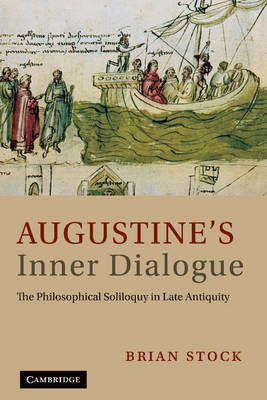 Augustine's Inner Dialogue: The Philosophical Soliloquy in Late Antiquity (Hardback)